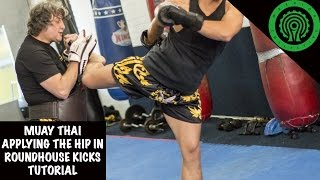 Muay Thai Applying the Hip in Roundhouse Kicks Tutorial