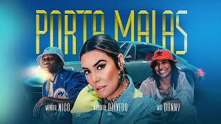 Naiara Azevedo - Porta Malas | Part. MC Danny, Menor Nico