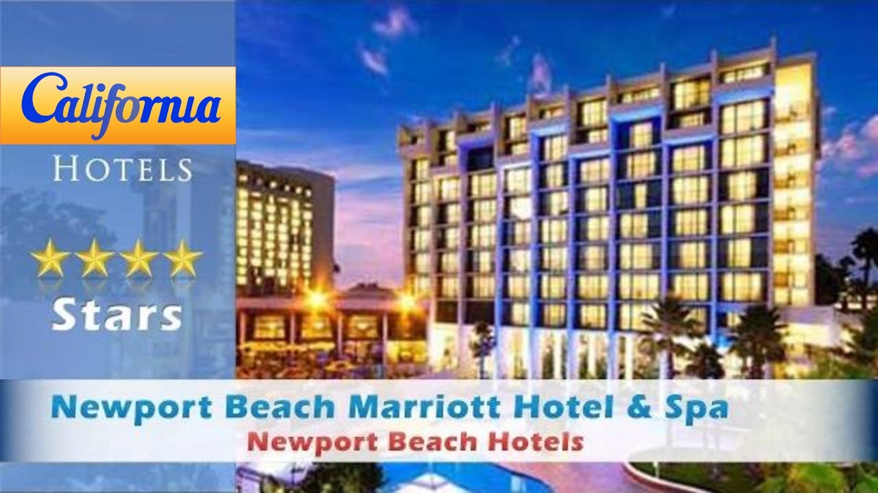 Newport Beach Marriott Hotel Spa Hotels California