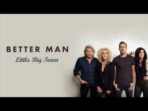 Better Man - Little Big Town (Lyrics)