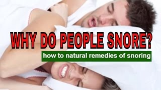 Why Do People Snore And How To Cure It - Sleep Apnea Treatment