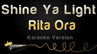 Rita Ora - Shine Ya Light (Karaoke Version)