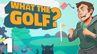 What the Golf? - #1 - Who's Ready For Some Very Normal Golf