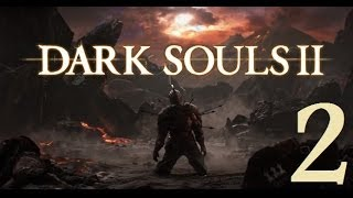 Dark Souls 2 - Gameplay Walkthrough Part 2: Majula