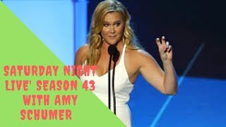 SATURDAY NIGHT LIVE' SEASON 43 WITH AMY SCHUMER