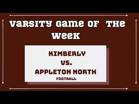Varsity Game Of The Week: Kimberly Vs. Appleton North (Football)