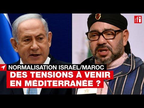 Israël/Maroc : Des Tensions à Venir En Méditerranée ?