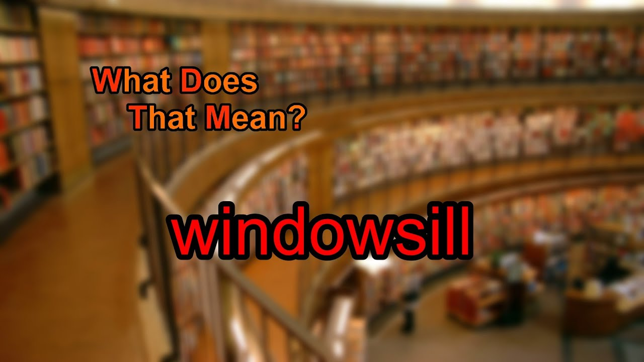 What Does Windowsill Mean?