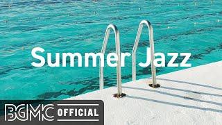Summer Jazz Cafe Music - Relaxing Bossa Nova Music - Chill Out Summer Mix