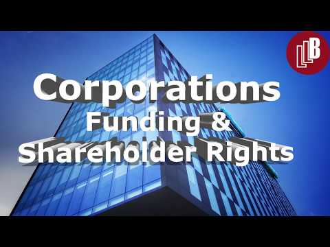 Corporations: Funding and Shareholder Rights