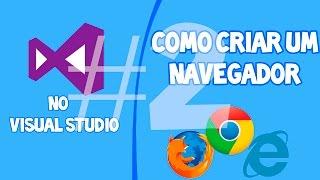 Como criar um Navegador Avançado no Visual Studio #2  - Abas e Configurações