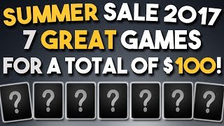 Steam Summer Sale 2017 - 7 GREAT Games for a Total of $100