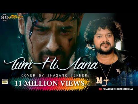 Tum Hi Aana: Cover By Shasank Sekhar  Marjaavaan  Jubin Nautiyal  Payal Dev  Sidharth M, Tara S