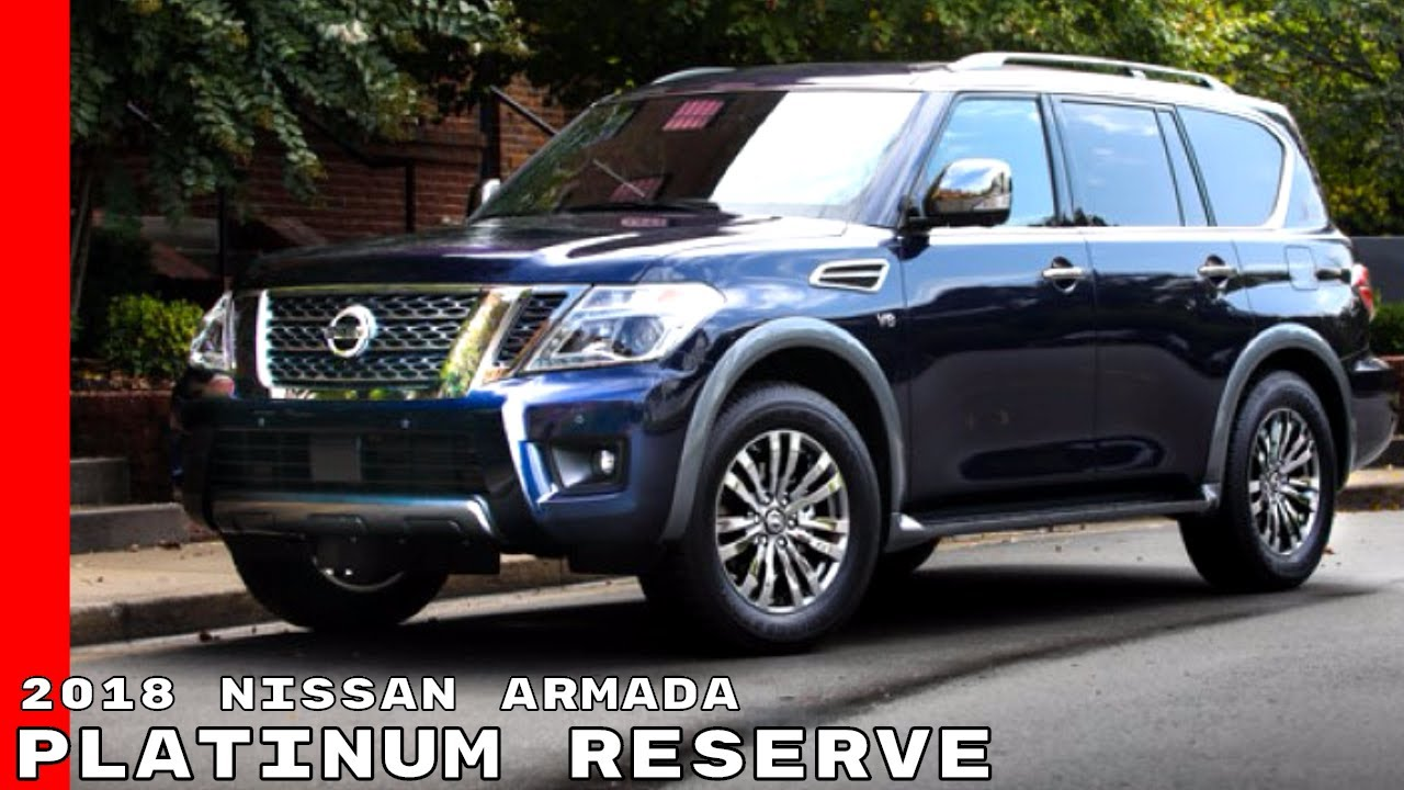 2018 Nissan Armada Platinum Reserve Youtube