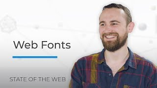 Web Fonts - The State of the Web