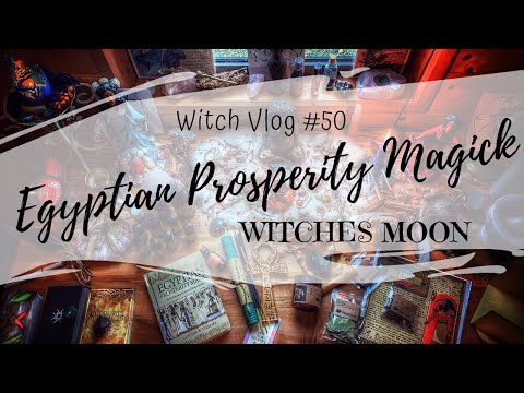 WITCHCRAFT || EGYPTIAN PROSPERITY MAGICK BY THE WITCHES MOON #50