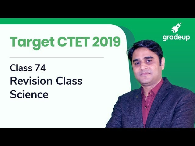 Target CTET 2019 | Class 74 | Revision Class | Science by Zubair Ehsani