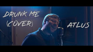 Mitchell Tenpenny- Drunk Me (Cover by Atlus) Video