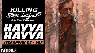 hayya hayya veerappan remix full song audio    killing veerappan    shivaraj kumar sandeep