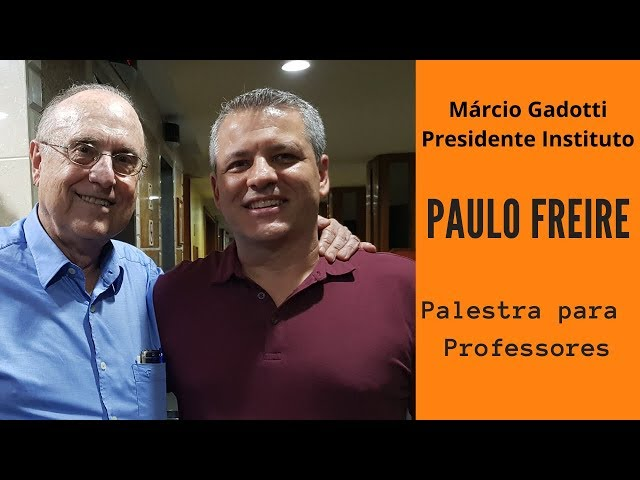 Instituto PAULO FREIRE | Marcio Gadotti | Palestra Motivacional Professores
