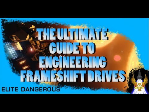 Elite Dangerous: The Ultimate Guide To Engineering Frameshift Drives