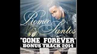Romeo Santos   Gone Forever  Bonus 2014