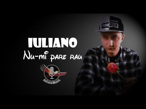 IULIANO - NU-MI PARE RAU (Videoclip Oficial)