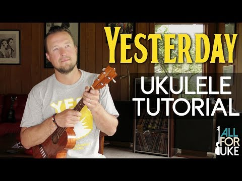 Yesterday - The Beatles (Ukulele Tutorial) INTERMEDIATE LESSON + PLAY-ALONG