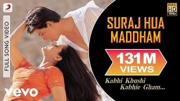 Suraj Hua Maddham Full Video - K3G|Shah Rukh Khan, Kajol |Sonu Nigam, Alka Yagnik