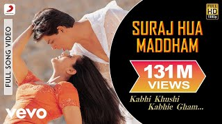 Download K3G - Suraj Hua Maddham  | Shah Rukh Khan, Kajol MP3 song and Music Video