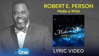 Robert E. Person - Make a Wish (Lyric Video)