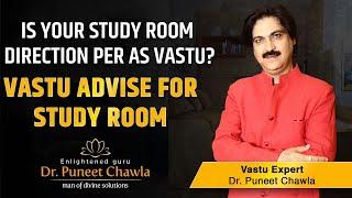 Is Your Study Room Direction as Per Vastu? Vastu Advice For The Study Room