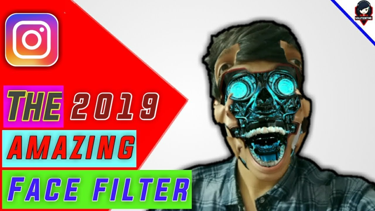The amazing Face Filter in Instagram 2019