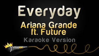 Cover images Ariana Grande ft. Future - Everyday (Karaoke Version)