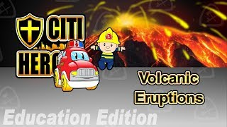 """Citi Heroes EP06 """"Volcanic Eruptions"""" @ Education Edition"""