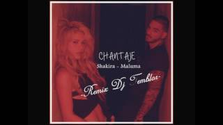 CHANTAJE   SHAKIRA FT MALUMA   DJ TEMBLOR REMIX 2017