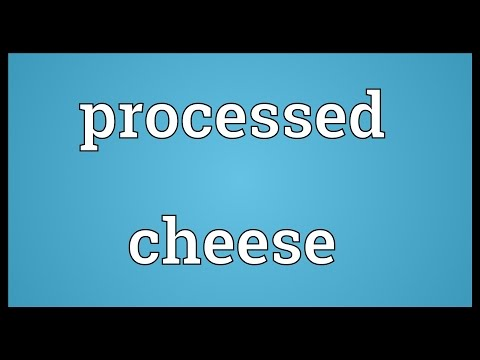 Processed cheese Meaning