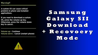 How to Access Download and Recovery Modes | Galaxy S2