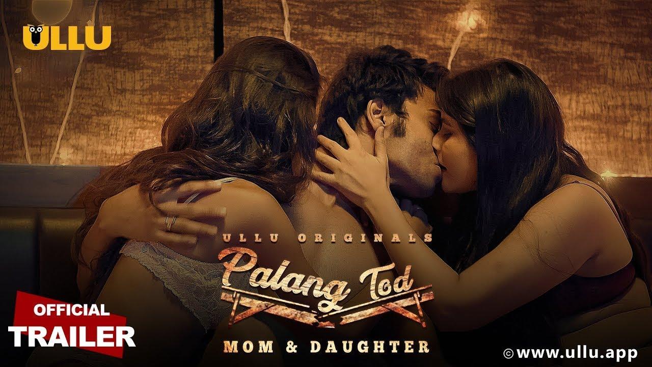 Download Palang Tod MOM & DAUGHTER 2020 S01 ULLU Originals Hindi Web Series  Official Trailer