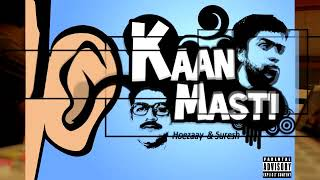 Kaanmasti's Season Finale - Episode10 with Hoezaay and Suresh Menon
