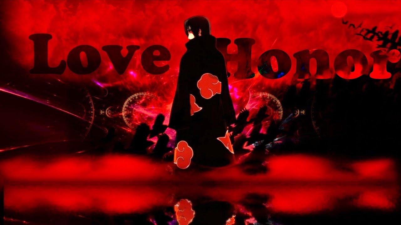 Itachi Uchiha -【AMV】- Love & Honor