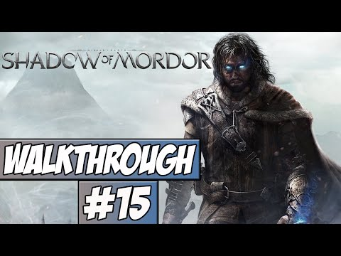 Middle Earth: Shadow Of Mordor Walkthrough Ep.15 w/Angel - Hard Times In A Hold!