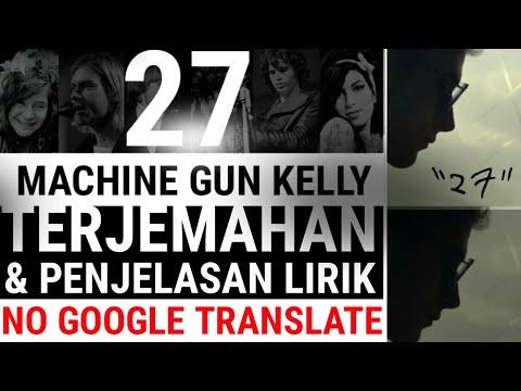 MACHINE GUN KELLY - 27 TERJEMAHAN & PENJELASAN LIRIK