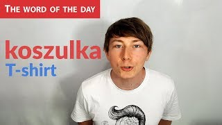 Learn Polish Language: The word of the day - koszulka