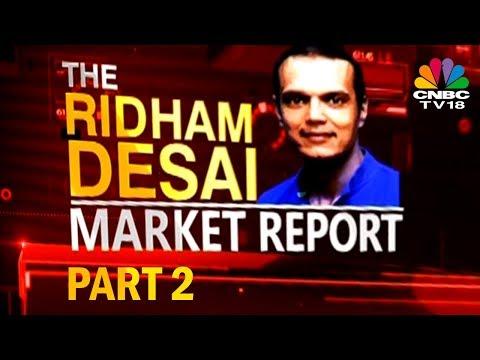 The Ridham Desai Market Report (Part 2)   CNBC TV18