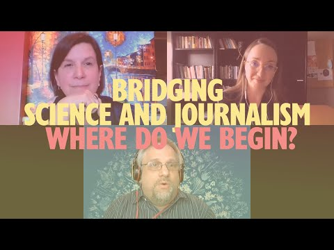 Bridging Science and Journalism - where do we begin?