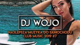 ✯ Najlepsza Muzyka Do Samochodu ✅ Club Music 2019 #7
