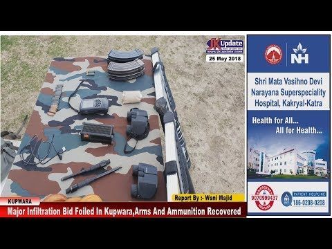 Major Infiltration Bid Foiled In Kupwara, Arms And Ammunition Recovered