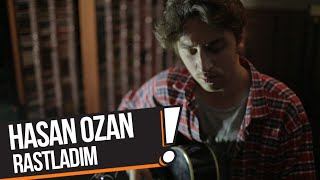 Hasan Ozan - Rastladım (B!P Akustik)