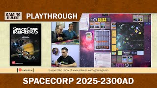 Space Corp 2025-2300 - A Gaming Rules! Playthrough
